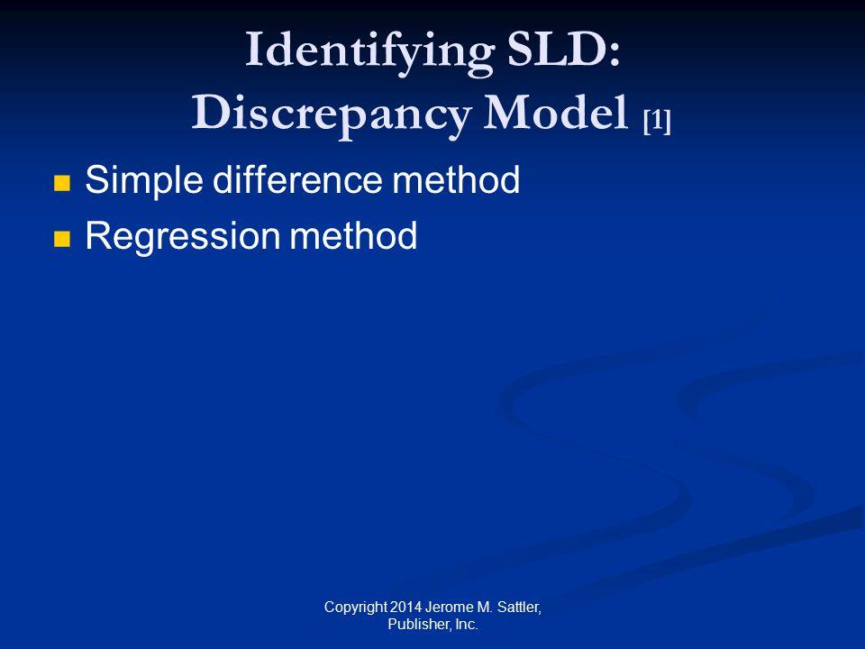 Identifying SLD: Discrepancy Model [1]